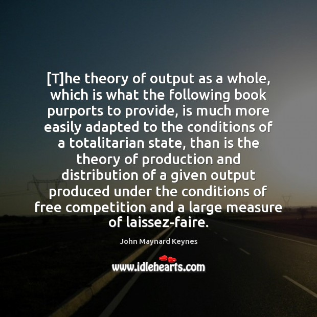 Image, [T]he theory of output as a whole, which is what the