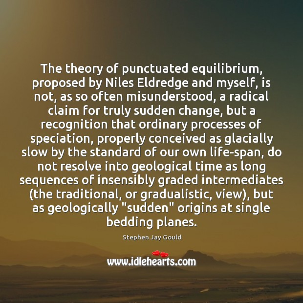 Image, The theory of punctuated equilibrium, proposed by Niles Eldredge and myself, is