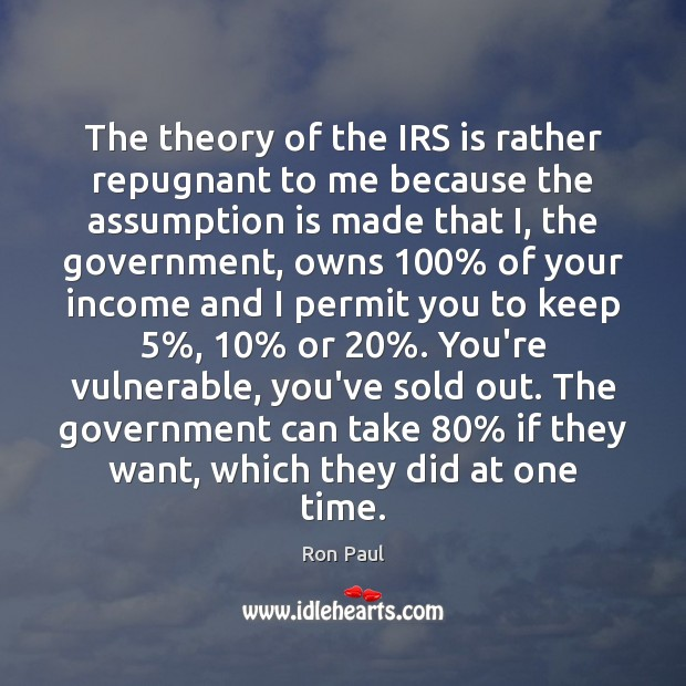 The theory of the IRS is rather repugnant to me because the Image