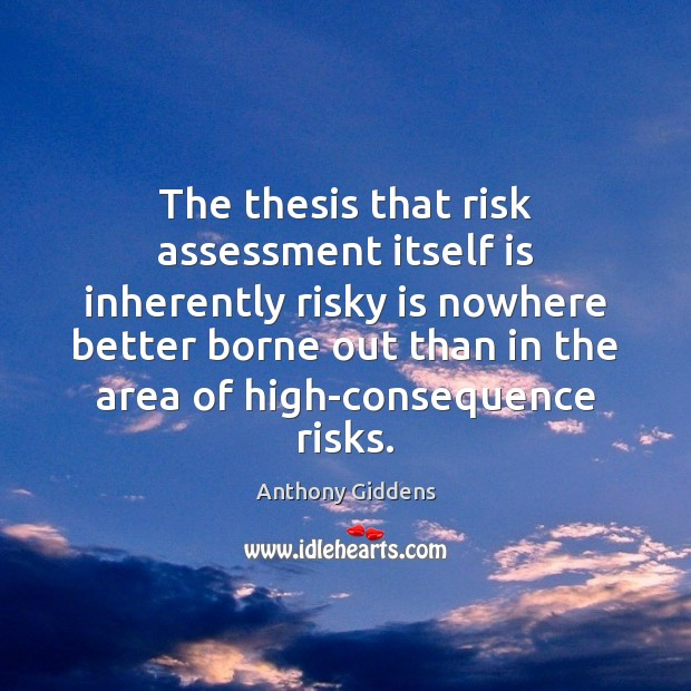 Image, The thesis that risk assessment itself is inherently risky is nowhere better