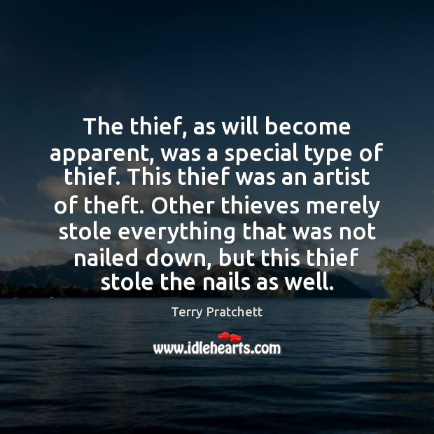 The thief, as will become apparent, was a special type of thief. Image