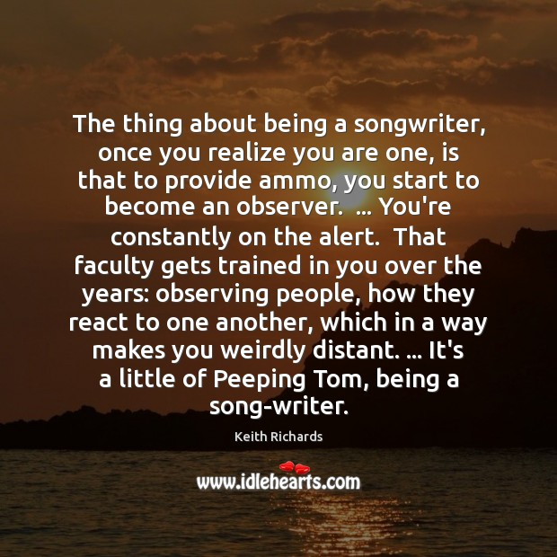 Image, The thing about being a songwriter, once you realize you are one,