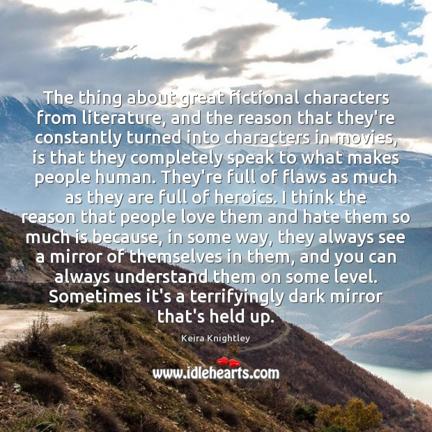 The thing about great fictional characters from literature, and the reason that Image