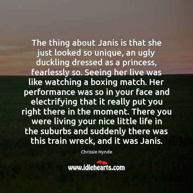 The thing about Janis is that she just looked so unique, an Image