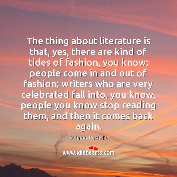 Image, The thing about literature is that, yes, there are kind of tides