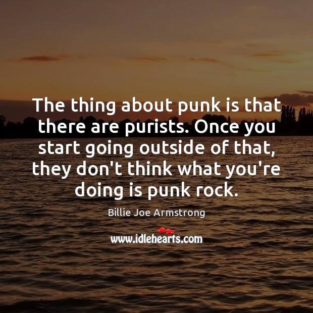 The thing about punk is that there are purists. Once you start Image
