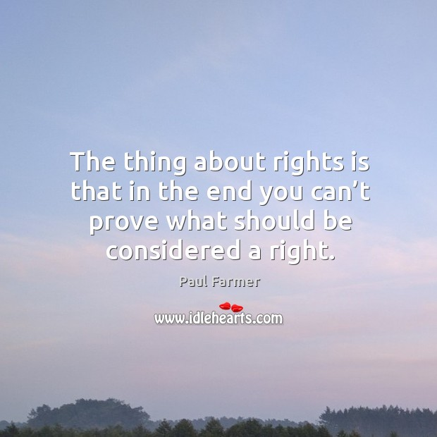 Image, The thing about rights is that in the end you can't prove what should be considered a right.