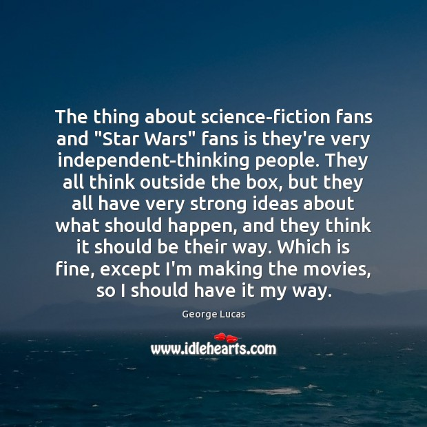 """Image, The thing about science-fiction fans and """"Star Wars"""" fans is they're very"""