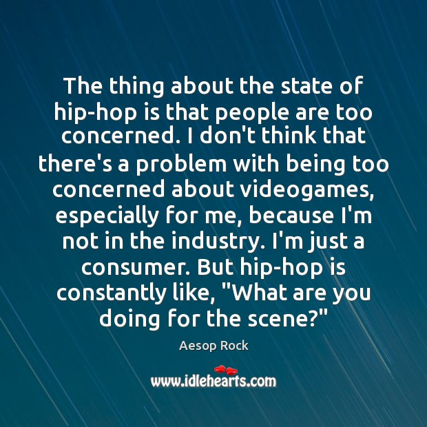 Image, The thing about the state of hip-hop is that people are too