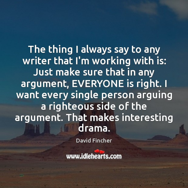The thing I always say to any writer that I'm working with Image