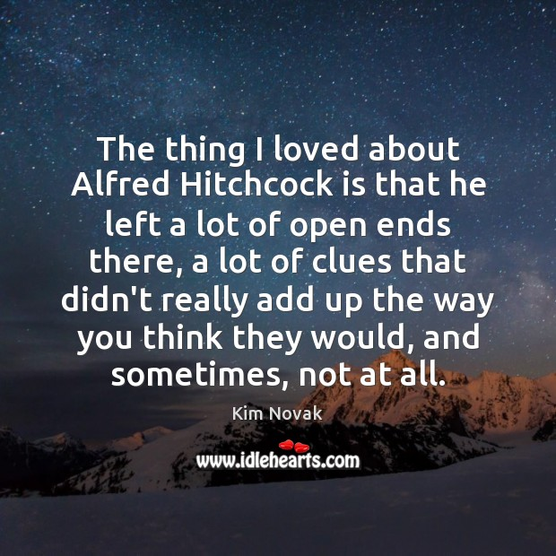 The thing I loved about Alfred Hitchcock is that he left a Kim Novak Picture Quote
