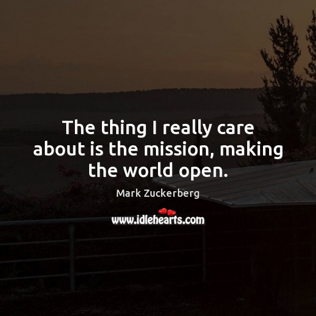 Image, The thing I really care about is the mission, making the world open.