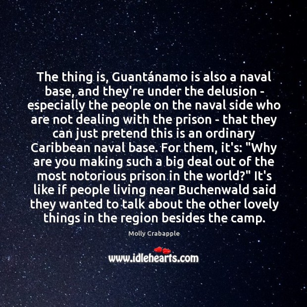 The thing is, Guantánamo is also a naval base, and they're Image