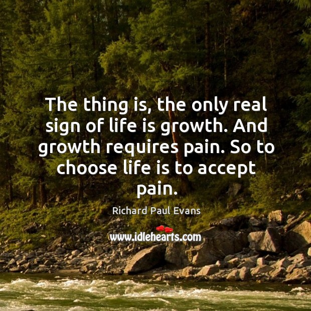 The thing is, the only real sign of life is growth. And Image