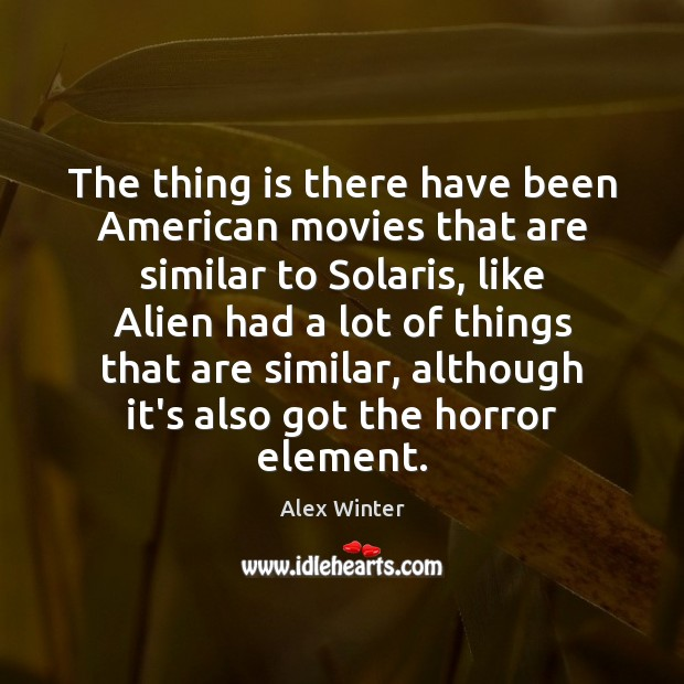 Image, The thing is there have been American movies that are similar to