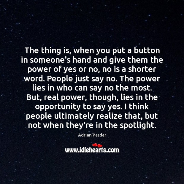 The thing is, when you put a button in someone's hand and Image