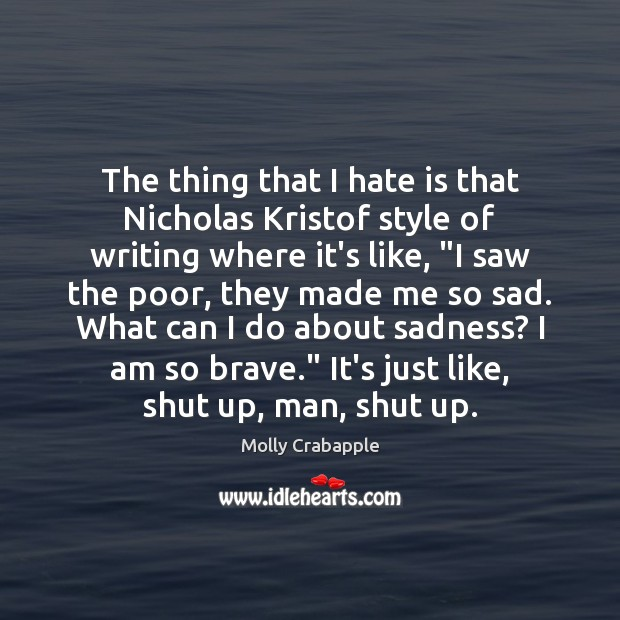 The thing that I hate is that Nicholas Kristof style of writing Image