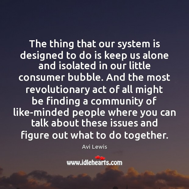 Image, The thing that our system is designed to do is keep us