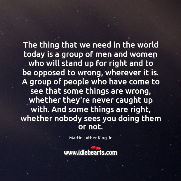 Image, The thing that we need in the world today is a group