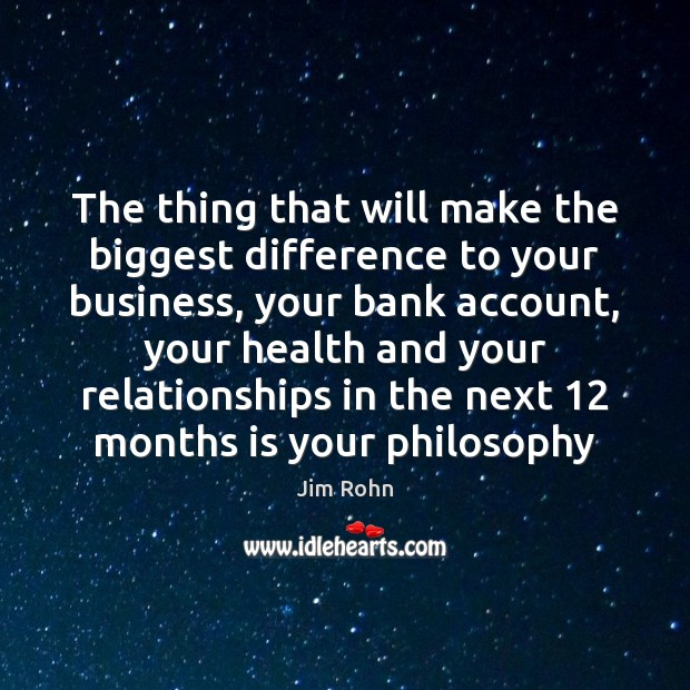 The thing that will make the biggest difference to your business, your Jim Rohn Picture Quote