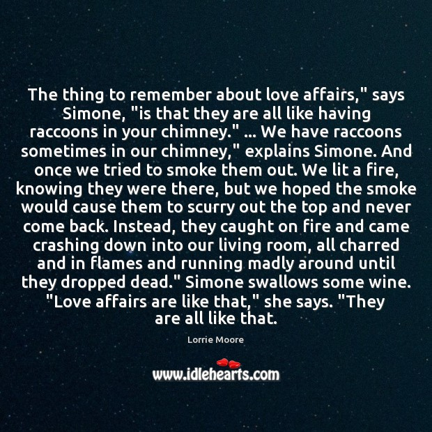 """The thing to remember about love affairs,"""" says Simone, """"is that they Image"""