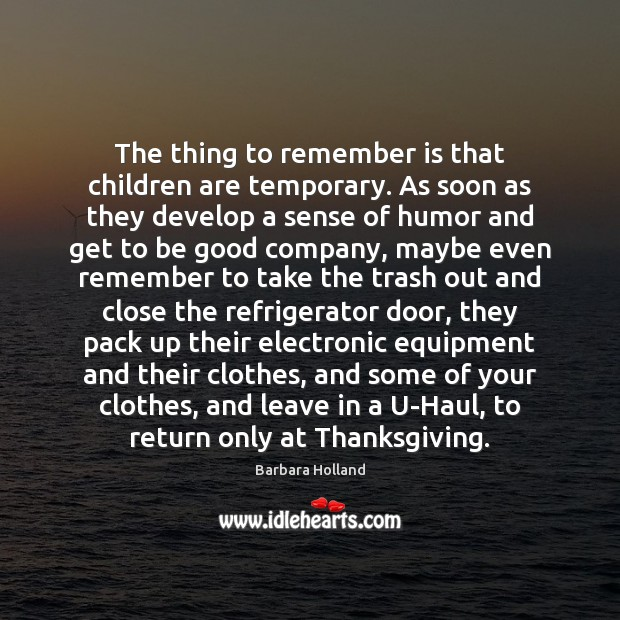 Image, The thing to remember is that children are temporary. As soon as