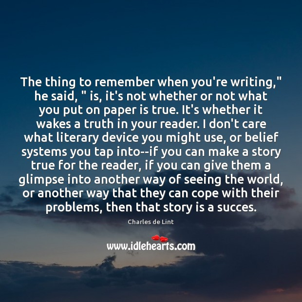 "The thing to remember when you're writing,"" he said, "" is, it's not Image"