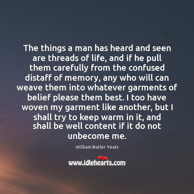 The things a man has heard and seen are threads of life, Image
