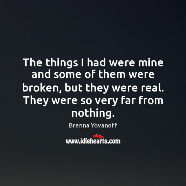 Image, The things I had were mine and some of them were broken,