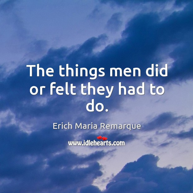 The things men did or felt they had to do. Image