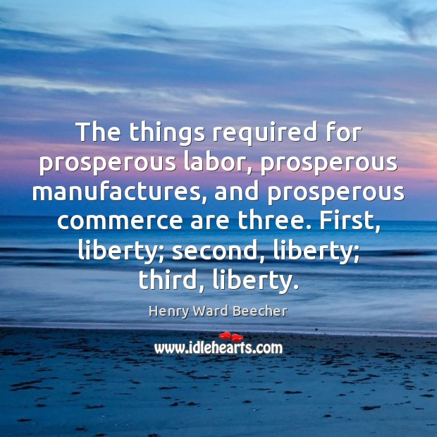 Image, The things required for prosperous labor, prosperous manufactures, and prosperous commerce are