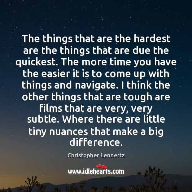 The things that are the hardest are the things that are due Image