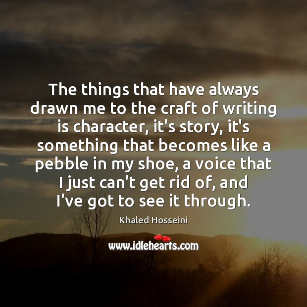 The things that have always drawn me to the craft of writing Writing Quotes Image
