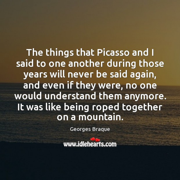 Image, The things that Picasso and I said to one another during those