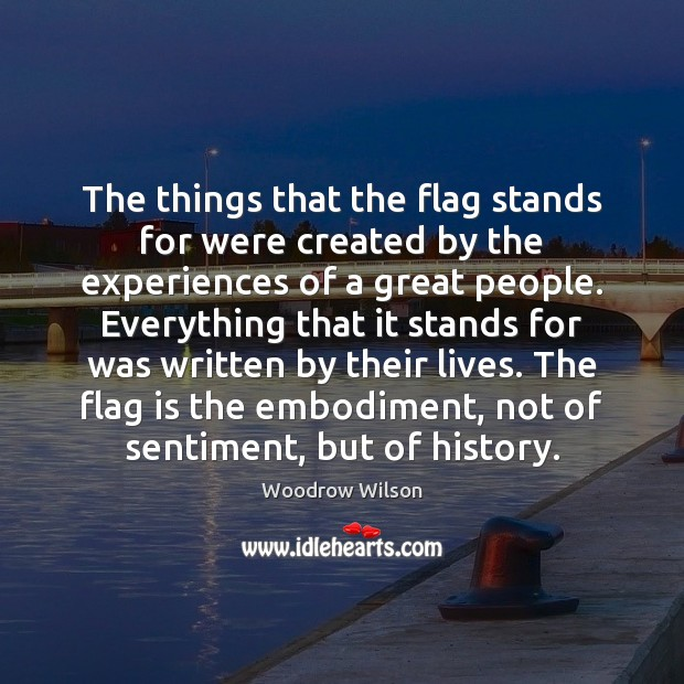 The things that the flag stands for were created by the experiences Image