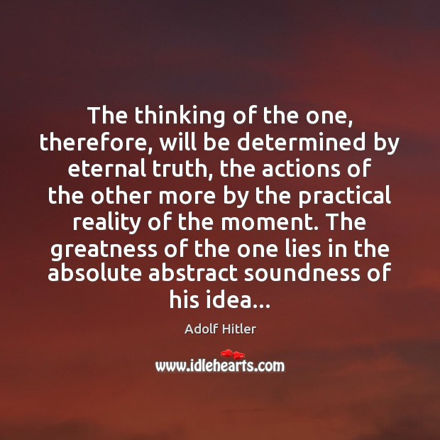 The thinking of the one, therefore, will be determined by eternal truth, Eternal Truth Quotes Image