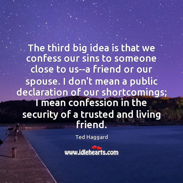 Image, The third big idea is that we confess our sins to someone