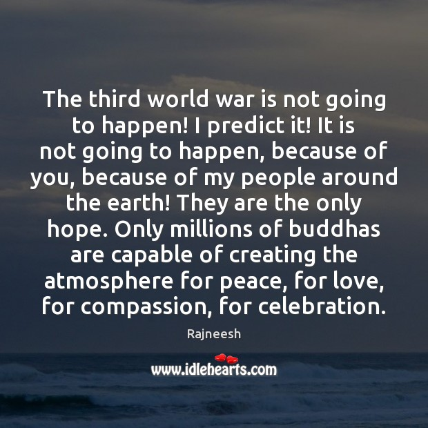 The third world war is not going to happen! I predict it! Image