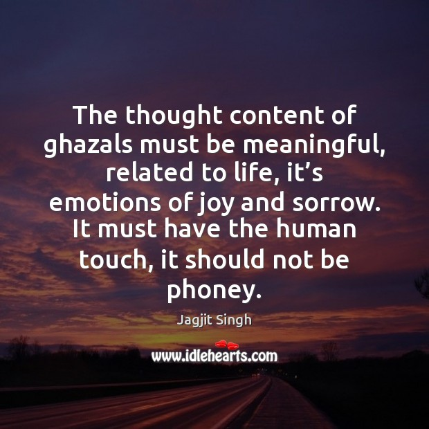The thought content of ghazals must be meaningful, related to life, it' Image