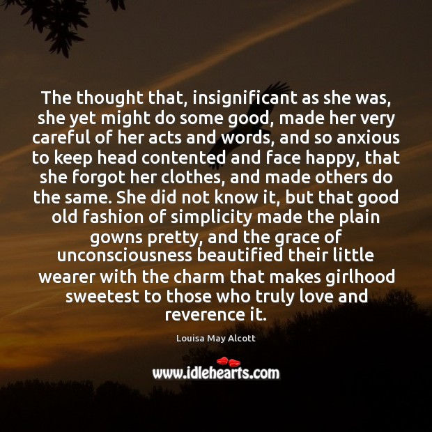 The thought that, insignificant as she was, she yet might do some Image