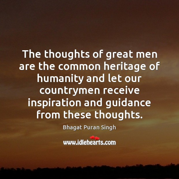 The thoughts of great men are the common heritage of humanity and Humanity Quotes Image