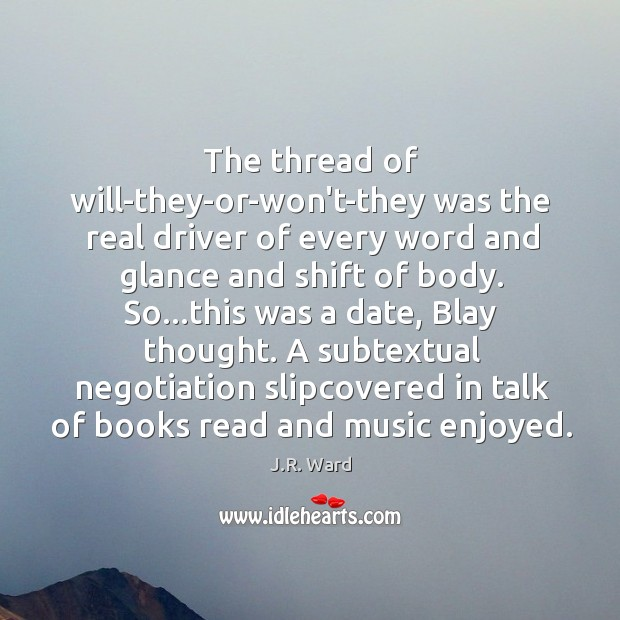 The thread of will-they-or-won't-they was the real driver of every word and Image