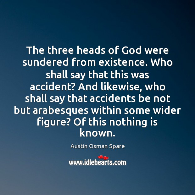 Image, The three heads of God were sundered from existence. Who shall say
