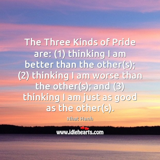 Image, The Three Kinds of Pride are: (1) thinking I am better than the
