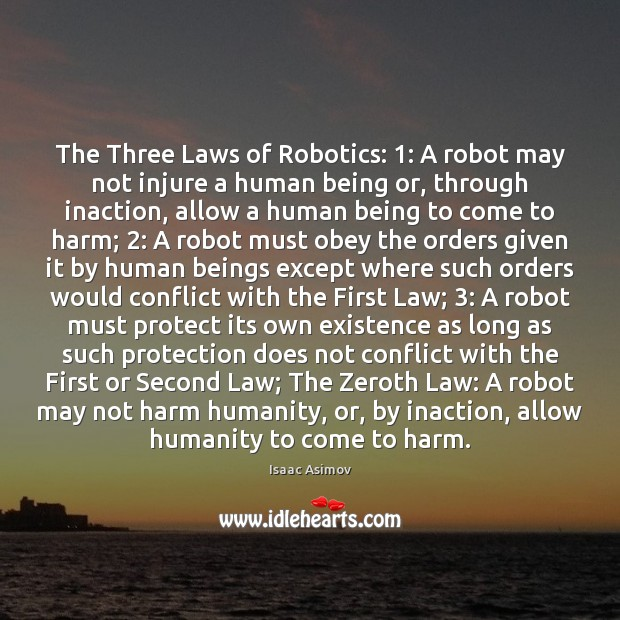 Image, The Three Laws of Robotics: 1: A robot may not injure a human