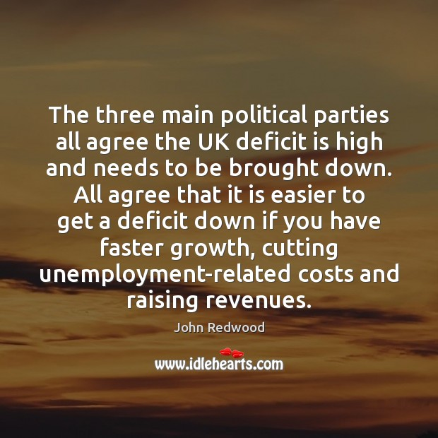 The three main political parties all agree the UK deficit is high Image