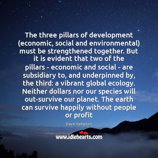 The three pillars of development (economic, social and environmental) must be strengthened Image