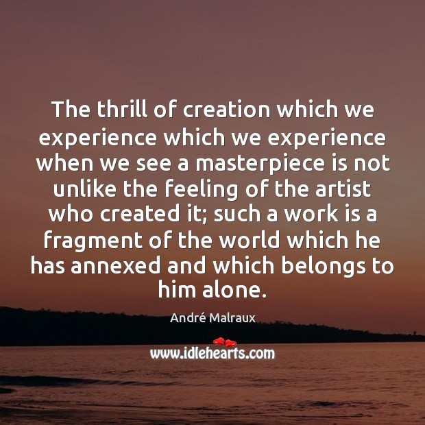 Image, The thrill of creation which we experience which we experience when we