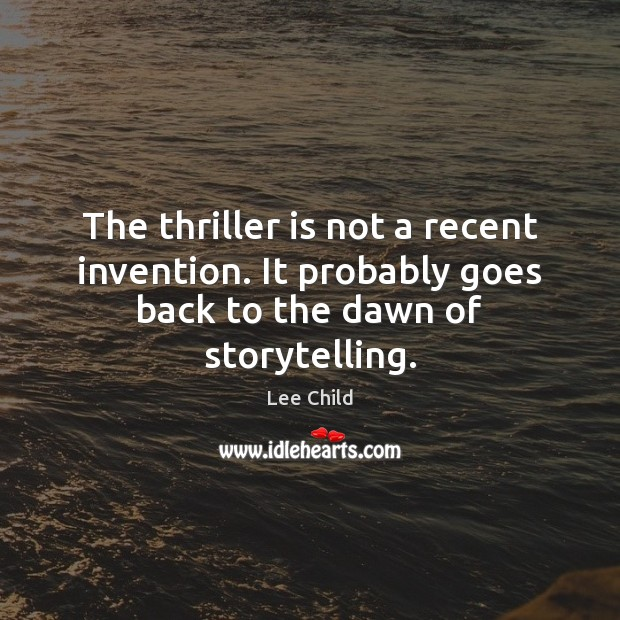 Image, The thriller is not a recent invention. It probably goes back to the dawn of storytelling.
