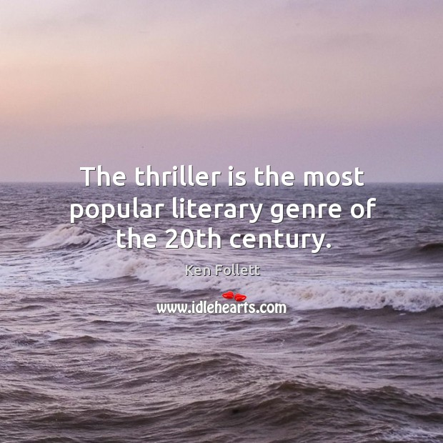 The thriller is the most popular literary genre of the 20th century. Image